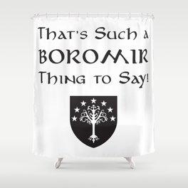 Boromir Shower Curtain