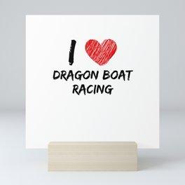 I Love Dragon Boat Racing Mini Art Print