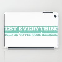 bible verse iPad Cases featuring 1 Thessalonians 5:21 – Bible Verse Typography by rvc4