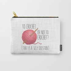 To Crochet, Or Not To Crochet? (That Is A Silly Question) Carry-All Pouch