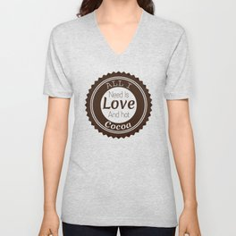 All i need is love and hot cocoa Unisex V-Neck