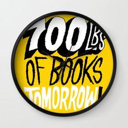 700lbs of Books Tomorrow! Wall Clock