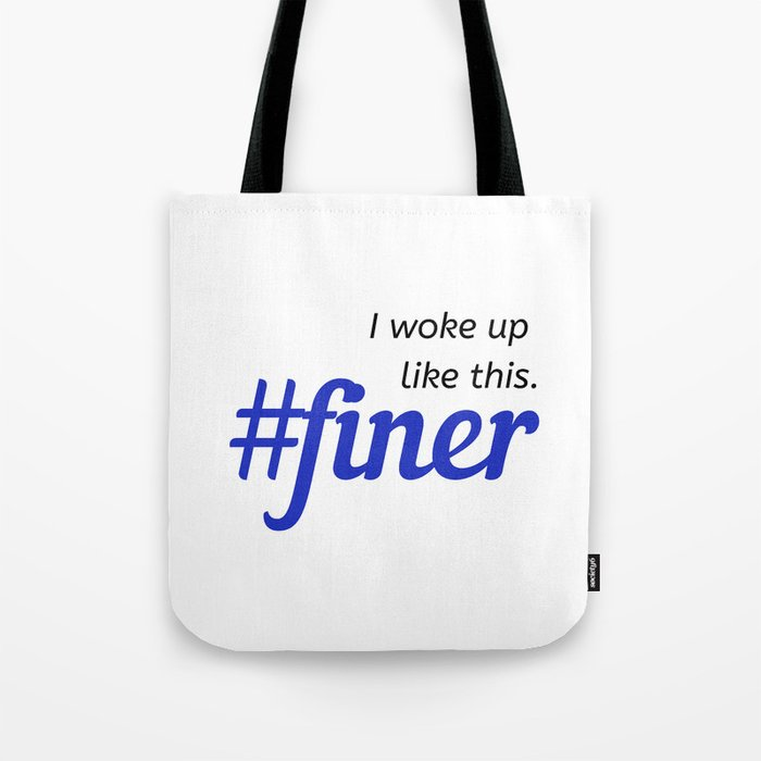 I woke up like this. #finer Tote Bag