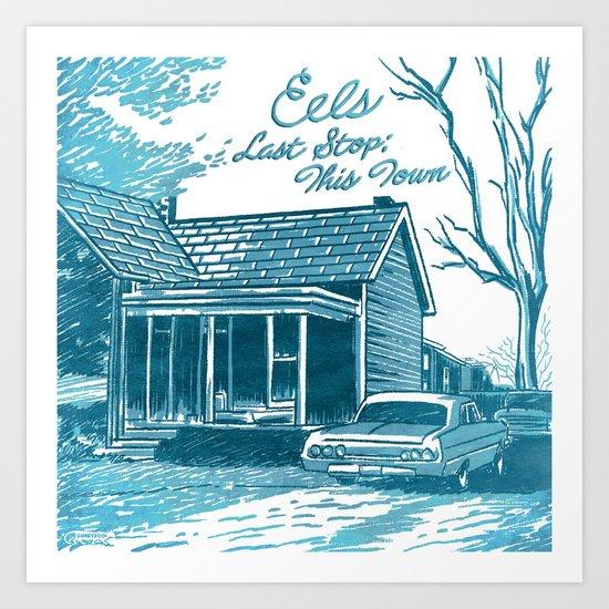 7 inch series: Eels - Last Stop: This Town Art Print