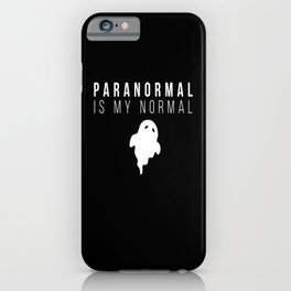Paranormal Is My Normal iPhone Case
