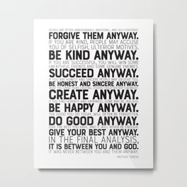 Mother Teresa Quote - Be kind anyway Metal Print