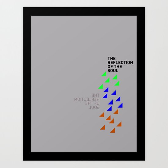 The Reflection of the Soul Art Print