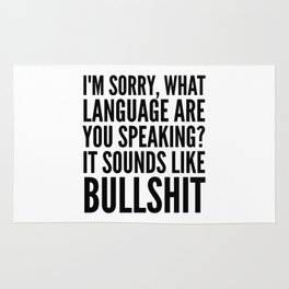 I'm Sorry, What Language Are You Speaking? It Sounds Like Bullshit Rug