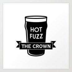 Hot Fuzz - The Crown Art Print