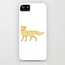 FUR IS FOR ANIMALS NOT RICH IDIOTS vegan fox quote iPhone Case