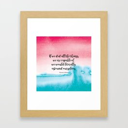 If we did all the things we are capable of, we would literally astound ourselves. Thomas Edison Framed Art Print