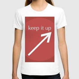Keep It Up T-shirt