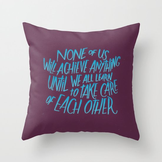 None Of Us, All Of Us Throw Pillow