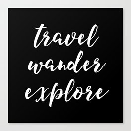 Travel Wander Explore Canvas Print