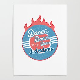 Dance to the distortion (Chained To The Rhythm lyrics) Poster