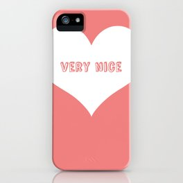 """Very Nice"" iPhone Case"