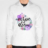 carpe diem Hoodies featuring Carpe Diem by Indulge My Heart