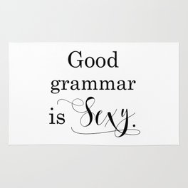 Good grammar is sexy. Black and White typography art Rug