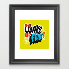 Wake Up and Fight Framed Art Print