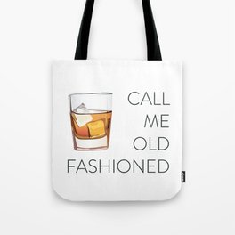 Call Me Old Fashioned Tote Bag