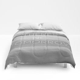No Tomorrow Comforters