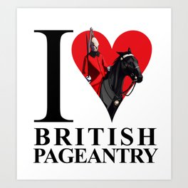 I Love British Pageantry Art Print