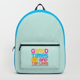 Good Times & Tan Lines Quote Backpack