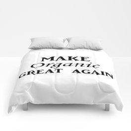 Make organic great again Comforters