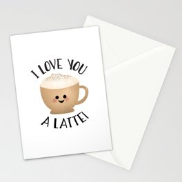 I Love You A LATTE! Stationery Cards