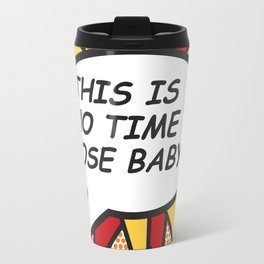 Comic Book THIS IS NO TIME TO POSE BABY! Travel Mug