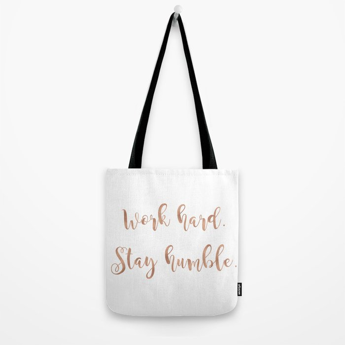 Work hard. Stay humble. Rose gold quote Tote Bag