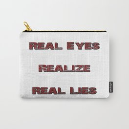 Real Eyes - Realize - Real Lies Carry-All Pouch
