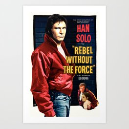 Rebel Without the Force Art Print