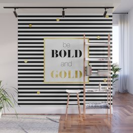 be BOLD and GOLD Wall Mural