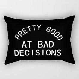 Pretty Good at Bad Decisions Rectangular Pillow
