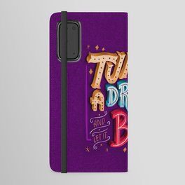 Turn on a dream and let it burn you Android Wallet Case