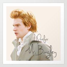 I Prefer Mr Bingley Art Print