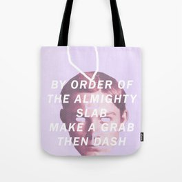 ALMIGHTY SLAB Tote Bag