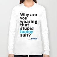 donnie darko Long Sleeve T-shirts featuring Donnie Darko Movie Quote by FountainheadLtd
