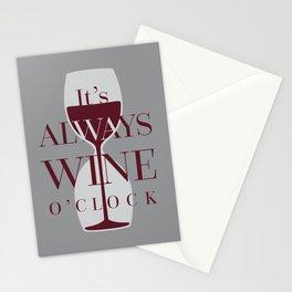 It's always wine o'clock Stationery Cards