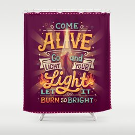 Come Alive Shower Curtain