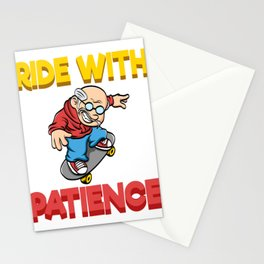 "A Cute Riding Tee For Riders ""Ride With Patience"" T-shirt Design Skateboarding Long Board Grandpa Stationery Cards"