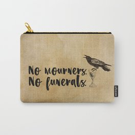 No Mourners, No Funerals [Six of Crows] Carry-All Pouch
