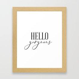 Hello Gorgeous, Modern Wall Art, Printable Art, Gift For Her, Bedroom Decor Framed Art Print