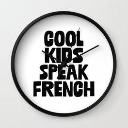 Cool Kids Speak French Wall Clock
