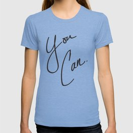 You Can. T-shirt