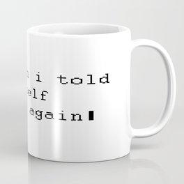Never Again Coffee Mug