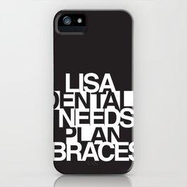 Lisa Needs Braces iPhone Case