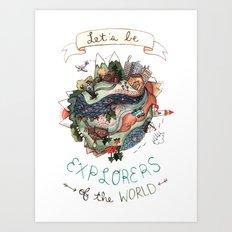 Let's Be Explorers  Art Print