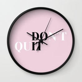 Don´t quit Wall Clock